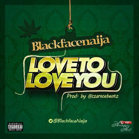 Blackface-9ja-Love-to-you-TopNaijaMusic
