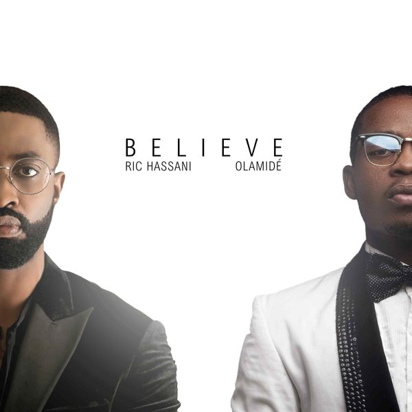 DOWNLOAD: Ric Hassani ft  Falz x Olamide – BELIEVE (Extended