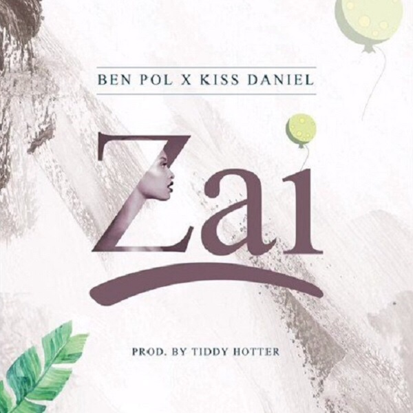 DOWNLOAD: Kiss Daniel & Ben Pol – ZAI — TopNaijaMusic com