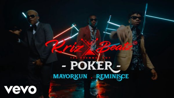 MUSIC VIDEO: Krizbeatz Ft  Reminisce & Mayorkun – POKER